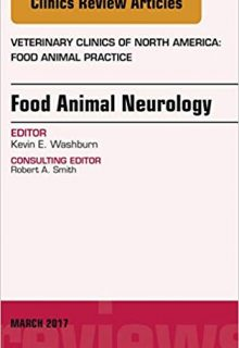Food Animal Neurology, An Issue of Veterinary Clinics of North America: Food Animal Practice, 1e (Original Publisher PDF)