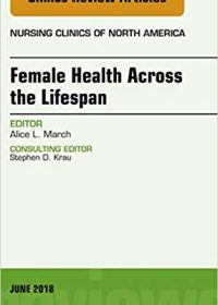 Women's Health Across the Lifespan, An Issue of Nursing Clinics, 1e (Original Publisher PDF)