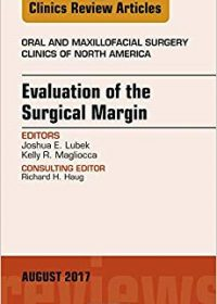 Evaluation of the Surgical Margin, An Issue of Oral and Maxillofacial Clinics of North America, 1e (Original Publisher PDF)