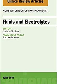 Fluids and Electrolytes, An Issue of Nursing Clinics, 1e (Original Publisher PDF)