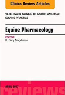 Equine Pharmacology, An Issue of Veterinary Clinics of North America: Equine Practice, 1e (Original Publisher PDF)