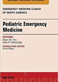 Pediatric Emergency Medicine, An Issue of Emergency Medicine Clinics of North America, 1e (Original Publisher PDF)