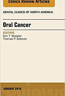 Oral Cancer, An Issue of Dental Clinics of North America, 1e (Original Publisher PDF)