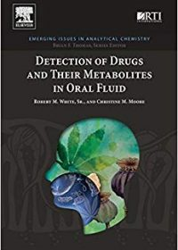 Detection of Drugs and Their Metabolites in Oral Fluid, 1e (Original Publisher PDF)