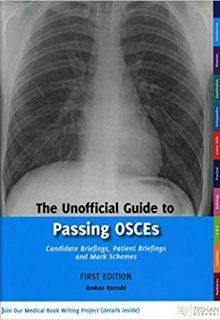 The Unofficial Guide to Passing OSCEs: Candidate Briefings, Patient Briefings and Mark Schemes, 1e (Original Publisher PDF)