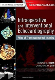 Intraoperative and Interventional Echocardiography: Atlas of Transesophageal Imaging, 2e (Original Publisher PDF)