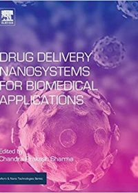 Drug Delivery Nanosystems for Biomedical Applications, 1e (Original Publisher PDF)