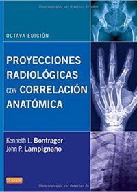 Proyecciones radiológicas con correlación anatómica, 8e (Original Publisher PDF)