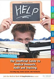 The Unofficial Guide to Medical Research, Audit and Teaching, 1e (Original Publisher PDF)
