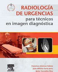 Radiología de urgencias para técnicos en imagen diagnóstica, 1e (Original Publisher PDF)