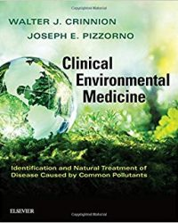 Clinical Environmental Medicine: Identification and Natural Treatment of Diseases Caused by Common Pollutants, 1e (Original Publisher PDF)