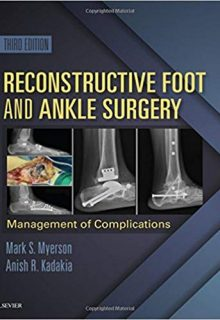Reconstructive Foot and Ankle Surgery: Management of Complications, 3e (Original Publisher PDF)