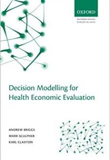 Decision Modelling for Health Economic Evaluation, 1e (Original Publisher PDF)