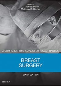 Breast Surgery: A Companion to Specialist Surgical Practice, 6e (Original Publisher PDF)