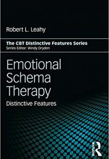 Emotional Schema Therapy: Distinctive Features, 1e (Original Publisher PDF)