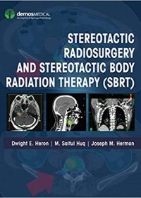 Stereotactic Radiosurgery and Stereotactic Body Radiation Therapy, 1e (Original Publisher PDF)