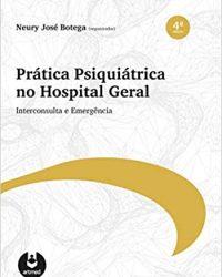 Prática Psiquiátrica no Hospital Geral: Interconsulta e Emergência, 4e  (EPUB)