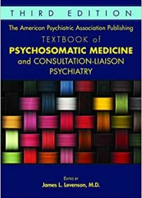 The American Psychiatric Association Publishing Textbook of Psychosomatic Medicine and Consultation-liaison Psychiatry, 3e (EPUB)