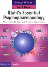 Stahl's Essential Psychopharmacology: Neuroscientific Basis and Practical Applications, 4e (Original Publisher PDF)