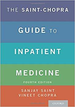The Saint-Chopra Guide to Inpatient Medicine, 4e (Original Publisher PDF)