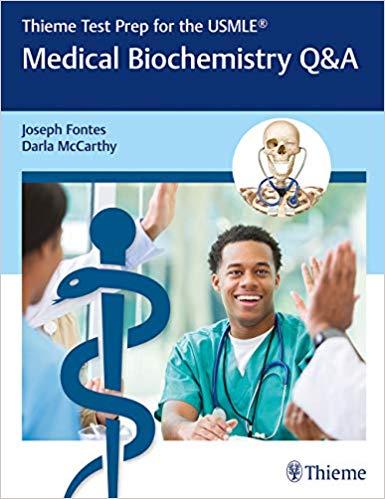 Thieme Test Prep for the USMLE®: Medical Biochemistry Q&A, 1e (Original Publisher PDF)