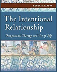 The Intentional Relationship: Occupational Therapy and Use of Self, 1e (Original Publisher PDF)