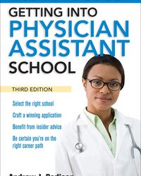 The Ultimate Guide to Getting Into Physician Assistant School, 3e (EPUB)