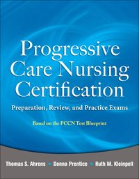 Progressive Care Nursing Certification: Preparation, Review, and Practice Exams, 1e (EPUB)