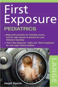 First Exposure Pediatrics, 1e (Original Publisher PDF)