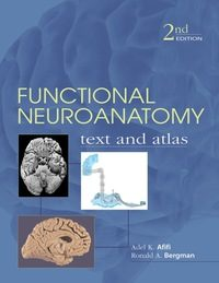 Functional Neuroanatomy: Text and Atlas, 2e (Original Publisher PDF)