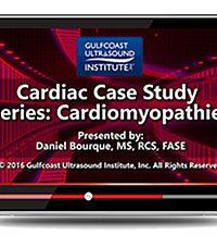 Cardiac Case Study Series: Cardiomyopathies (Videos)