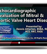 Echocardiographic Evaluation of Mitral & Aortic Valve Heart Disease (Videos+PDFs)