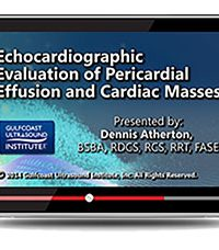 Echocardiographic Evaluation of Pericardial Effusions and Cardiac Masses (Videos+PDFs)