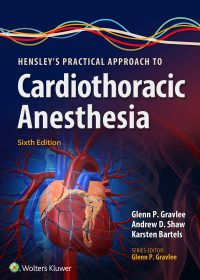 Hensley's Practical Approach to Cardiothoracic Anesthesia, 6e (EPUB)