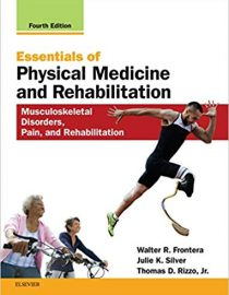 Essentials of Physical Medicine and Rehabilitation: Musculoskeletal Disorders, Pain, and Rehabilitation, 4e (True PDF)