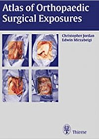 Atlas of Orthopaedic Surgical Exposures, 1e (Original Publisher PDF)