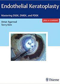 Endothelial Keratoplasty: Mastering DSEK, DMEK, and PDEK, 1e (Original Publisher PDF)