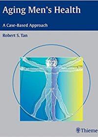 Aging Men's Health: A Case-Based Approach, 1e (Original Publisher PDF)