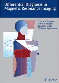 Differential Diagnosis in Magnetic Resonance Imaging, 1e (Original Publisher PDF)