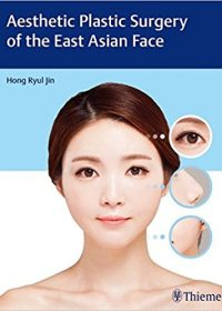 Aesthetic Plastic Surgery of the East Asian Face, 1e (Original Publisher PDF)