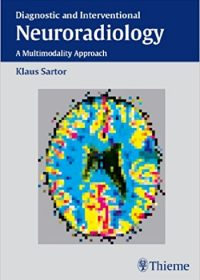 Diagnostic and Interventional Neuroradiology, 1e (Original Publisher PDF)