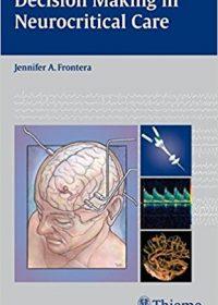 Decision Making in Neurocritical Care, 1e (Original Publisher PDF)