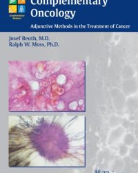 Complementary Oncology: Adjunctive Methods in the Treatment of Cancer, 1e (Original Publisher PDF)