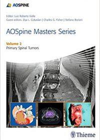 AOSpine Masters Series Volume 2: Primary Spinal Tumors (Original Publisher PDF)