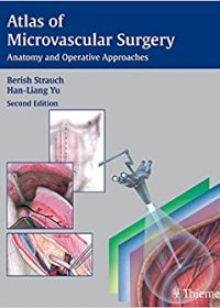 Atlas of Microvascular Surgery: Anatomy and Operative Approaches, 2e (Original Publisher PDF)