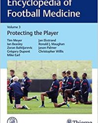 Encyclopedia of Football Medicine, Vol.3: Protecting the Player, 1e (Original Publisher PDF)