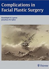 Complications in Facial Plastic Surgery, 1e (Original Publisher PDF)
