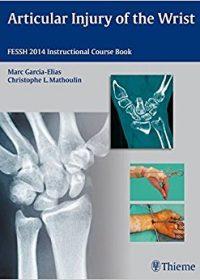 Articular Injury of the Wrist: FESSH 2014 Instructional Course Book, 1e (Original Publisher PDF)