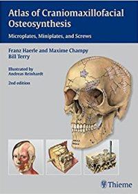 Atlas of Craniomaxillofacial Osteosynthesis: Microplates, Miniplates,and Screws, 2e (Original Publisher PDF)