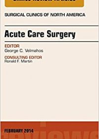 Acute Care Surgery, An Issue of Surgical Clinics, 1e (Original Publisher PDF)